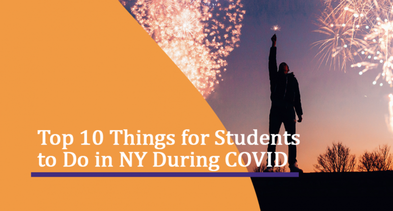 Top 10 Things for Students to Do in NY During COVID
